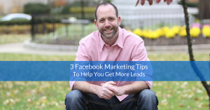 Facebook Marketing Tips To Get More Home Business Leads