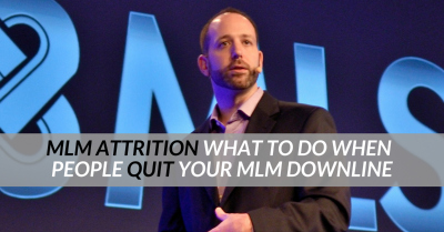 MLM Attrition | What To Do When People Quit Your MLM Downline