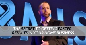 The Secret To Faster Results In Your Home Business