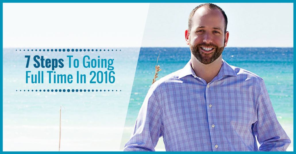 7 Steps To Going Full Time In Your Business In 2016