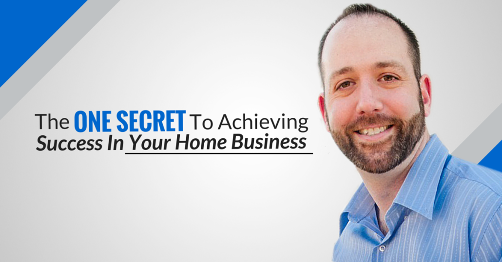 Success With A Home Business Really Boils Down To Just One Thing