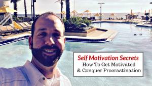 Self Motivation Secrets   How To Get Motivated & Conquer Procrastination