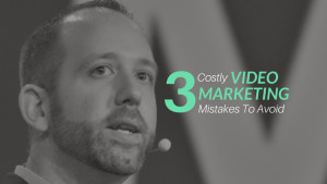 Online Video Marketing Tips | 3 Costly Mistakes To Avoid