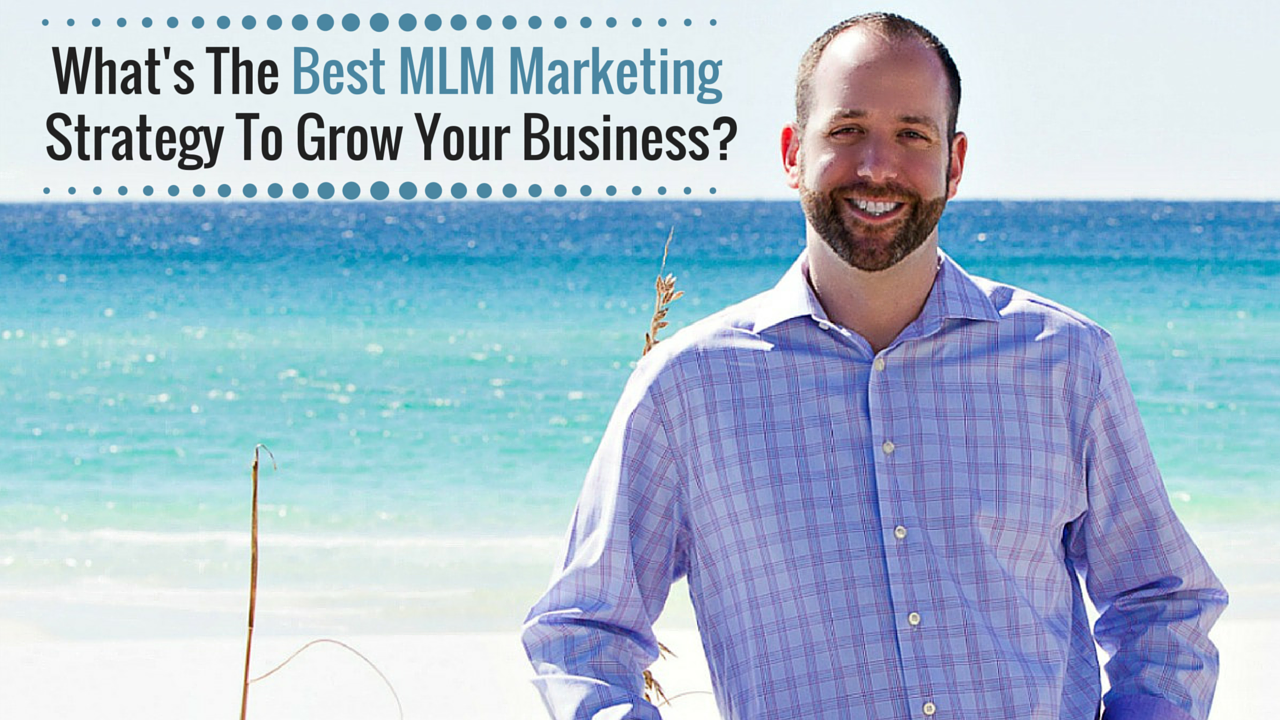 best MLM marketing strategy