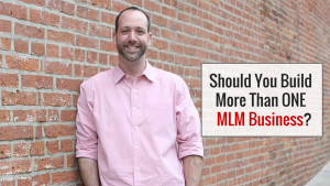 Should You Build More Than One MLM Business?