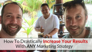 How To Drastically Increase Your Online Marketing Results Regardless Of Your Internet Marketing Strategy
